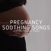 Pregnancy Soothing Songs - Unlimiter Premium Tracks