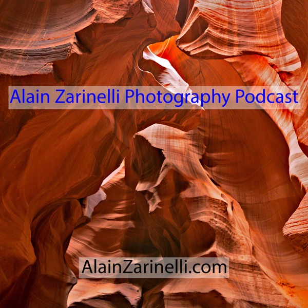 Photography Podcast with Alain Zarinelli