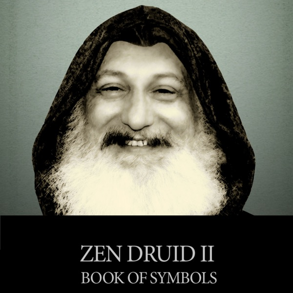 The Zen Druid Podcast - A year of personal growth based upon the Zen Druid Symbols of the Celtic Tree Zodiac