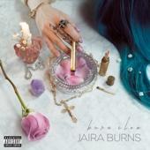 Burn Slow - Jaira Burns