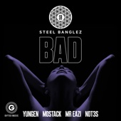 Steel Banglez - Bad (feat. Yungen, MoStack, Mr Eazi & Not3s) artwork