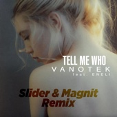 Vanotek - Tell Me Who (feat. Eneli) [Slider & Magnit Remix] artwork