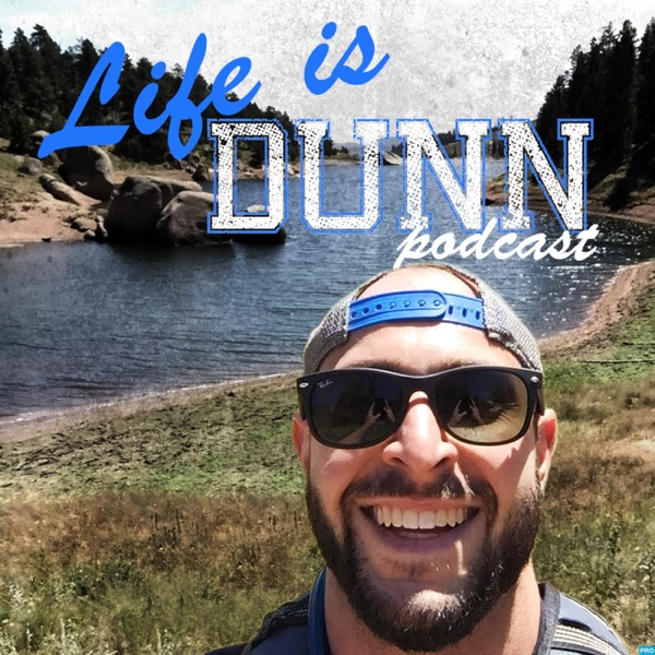 Life is Dunn Podcast