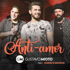Gustavo Mioto  Anti-Amor feat. Jorge & Mateus [Ao Vivo] - Gustavo Mioto