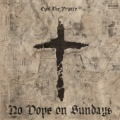 Cyhi The Prynce - No Dope on Sundays  artwork