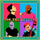 Philippe Saisse Trio - On the Level! (feat. Marc Antoine, Rhett George, Tim Akers & the Smoking Section, Vanessa Falabella, Kelli Sae & Larry Braggs)  artwork
