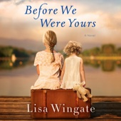 Before We Were Yours: A Novel (Unabridged) - Lisa Wingate