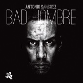 Antonio Sanchez - Bad Hombre  artwork