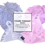 Yours Tonight (Remix) [feat. Chelsea Paige] - Shadowkey & Serhat Durmus