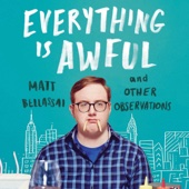 Matt Bellassai - Everything Is Awful: And Other Observations (Unabridged)  artwork