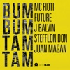 Bum Bum Tam Tam - Single, Mc Fioti, Future, J Balvin, Stefflon Don & Juan Magan
