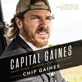 Capital Gaines: The Smart Things I've Learned by Doing Stupid Stuff (Unabridged) - Chip Gaines