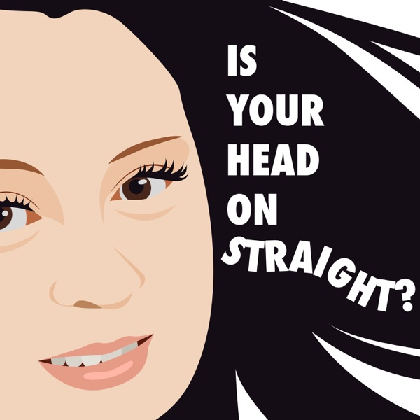 Is Your Head On Straight?