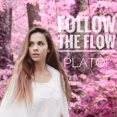Plátói - Follow The Flow