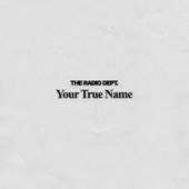 The Radio Dept. - Your True Name artwork