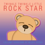 Lullaby Versions of Miley Cyrus