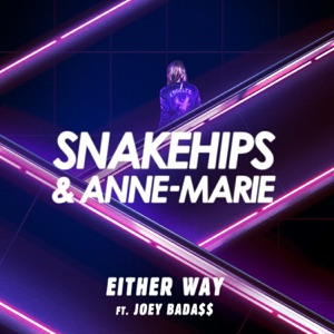 Download Chord SNAKEHIPS feat ANNE MARIE – Either Way Chords and Lyrics
