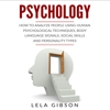 Psychology: How to Analyze People Using Human Psychological Techniques, Body Language Signals, Social Skills and Personality Types (Unabridged) - Lela Gibson