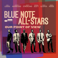 ブルーノート・オールスターズ - Our Point of View (feat. Lionel Loueke, Ambrose Akinmusire, Marcus Strickland, Kendrick Scott, Robert Glasper & Derrick Hodge) artwork