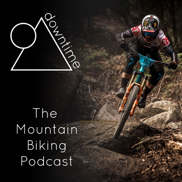 Downtime - The Mountain Biking Podcast