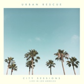 City Sessions (Live in Los Angeles) - Urban Rescue