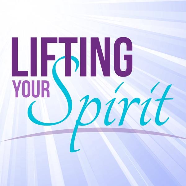 Lifting Your Spirit