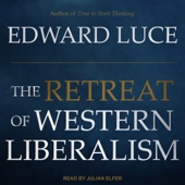 The Retreat of Western Liberalism (Unabridged) - Edward Luce Cover Art