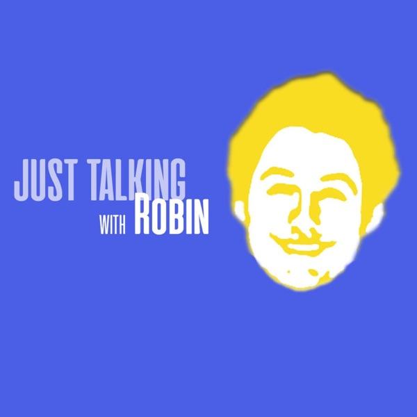 Just Talking with Robin