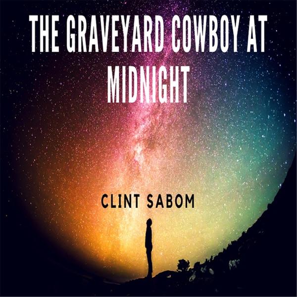 The Graveyard Cowboy At Midnight