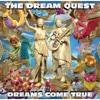 6. THE DREAM QUEST - DREAMS COME TRUE