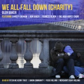 We All Fall Down (Charity) [feat. Christy Dignam, Don Baker, Frances Black & the High Hopes Choir]