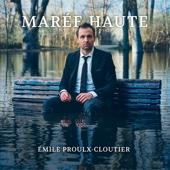 Marée haute (Version deluxe) - Émile Proulx-Cloutier