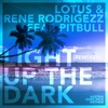 Light Up the Dark (feat. Pitbull) [Remixes] - EP, Lotus & Rene Rodrigezz