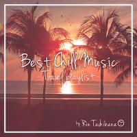 橘リン - Best Chill Music -Travel Playlist- by 橘リン artwork