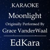 Moonlight (Originally Performed by Grace VanderWaal) [Karaoke No Guide Melody Version]