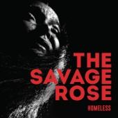 Homeless - The Savage Rose