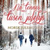 Nå tennes tusen julelys - Norsk julemusikk