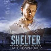 Jay Crownover - Shelter: The Getaway Series (Unabridged)  artwork