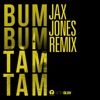 Bum Bum Tam Tam Jax Jones Remix Single