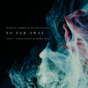 So Far Away feat Jamie Scott Romy Dya - Martin Garrix & David Guetta mp3