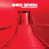 Instant Pleasures - Shed Seven