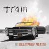 Bulletproof Picasso - Single, Train