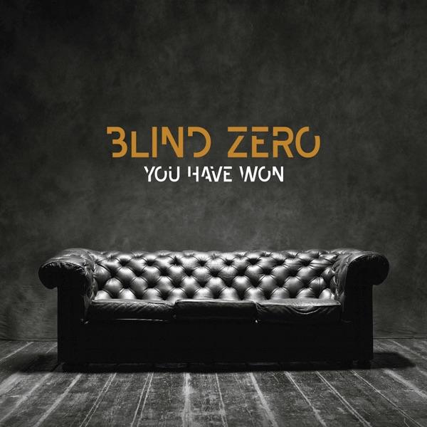 Blind Zero - You Have Won - Single