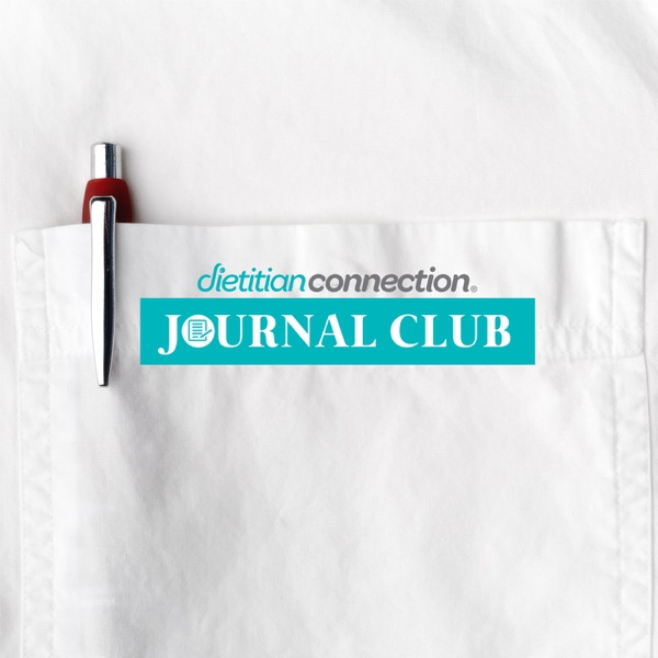 DC Journal Club Podcast| Nutrition | Dietetics | Clinical | Dietitian | Food | Science | Health