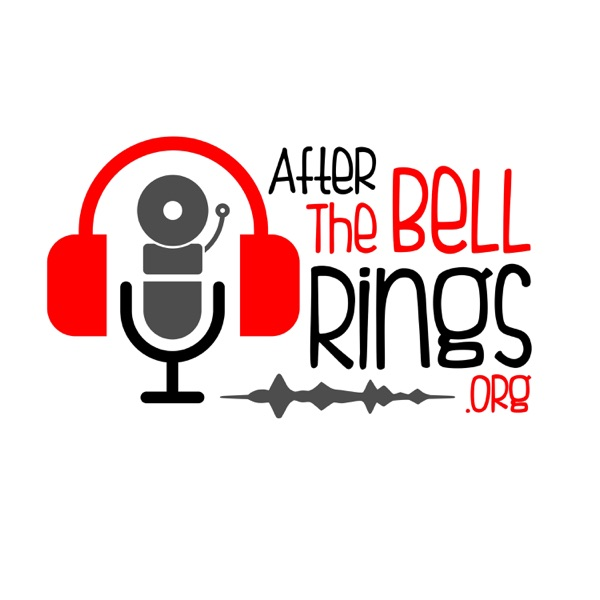 After The Bell Rings Podcast