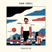 Tokyo - Dan Croll