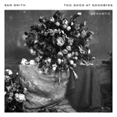 Sam Smith - Too Good at Goodbyes (Acoustic) artwork
