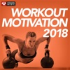 Workout Motivation 2018 (Unmixed Workout Music Ideal for Gym, Jogging, Running, Cycling, Cardio and Fitness), Power Music Workout