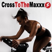 CrossToTheMaxxx (Spinning the Best Indoor Cycling Music in the Mix) & DJ Mix