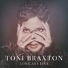 Long As I Live - Toni Braxton mp3